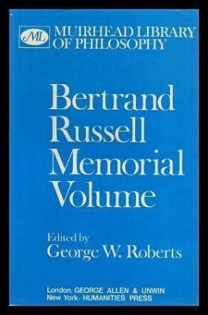 BERTRAND RUSSELL MEMORIAL VOLUME: Roberts, George W.