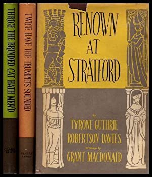 RENOWN AT STRATFORD; TWICE HAVE THE TRUMPETS: Davies, Robertson; Guthrie,