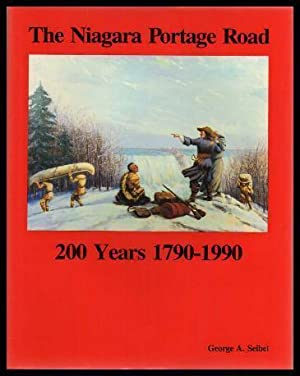 THE NIAGARA PORTAGE ROAD - 200 Years - 1790 - 1990