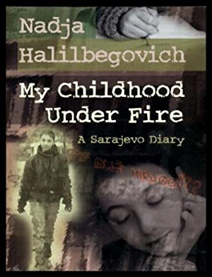 MY CHILDHOOD UNDER FIRE - A Sarajevo Diary
