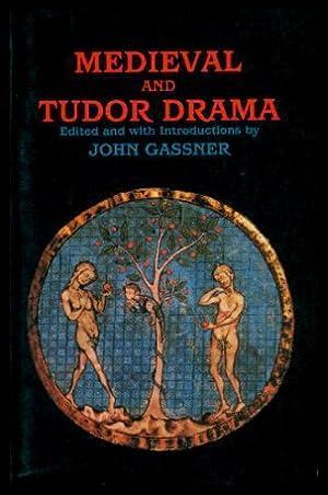 MEDIEVAL AND TUDOR DRAMA: Gassner, John (editor)