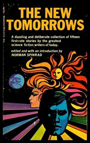 THE NEW TOMORROWS: Spinrad, Norman (editor)