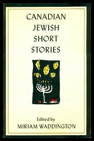 CANADIAN JEWISH SHORT STORIES: Waddington, Miriam (editor)