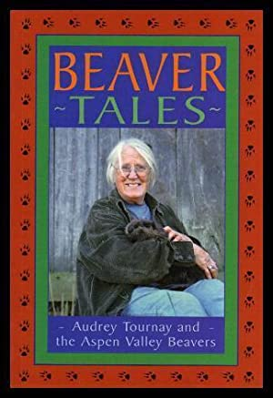 BEAVER TALES - Audrey Tournay and the: Tournay, Audrey