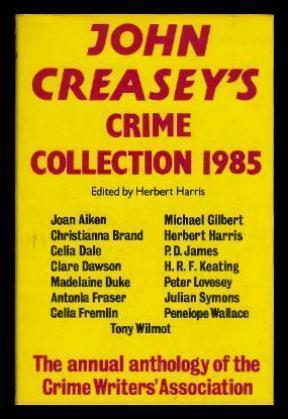 JOHN CREASEY'S CRIME COLLECTION 1985: Harris, Herbert (editor)