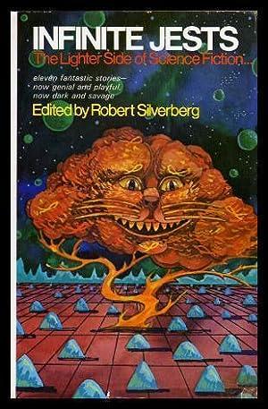 INFINITE JESTS: Silverberg, Robert (editor)