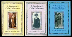 THE SELECTED JOURNALS OF L. M. MONTGOMERY: Volume (1) (i) One: 1889 - 1910; Volume (2) (ii) Two: ...