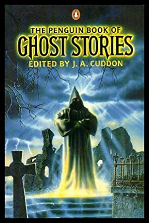 THE PENGUIN BOOK OF GHOST STORIES: Cuddon, J. A.