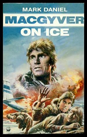 MACGYVER ON ICE: Daniel, Mark (pen