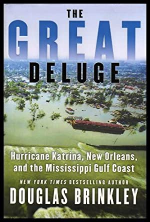 THE GREAT DELUGE - Hurricane Katrina - New Orleans - and the Mississippi Gulf Coast