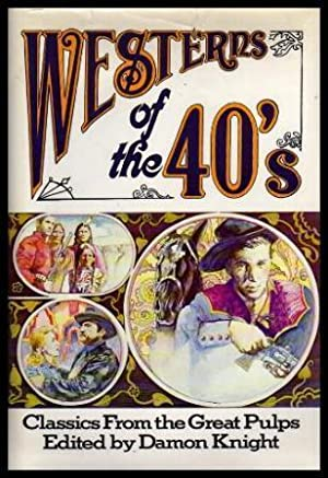 WESTERNS OF THE 40s - Classics from: Knight, Damon (editor)