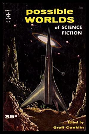 POSSIBLE WORLDS OF SCIENCE FICTION: Conklin, Groff (editor)