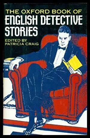 THE OXFORD BOOK OF ENGLISH DETECTIVE STORIES: Craig, Patricia (editor)