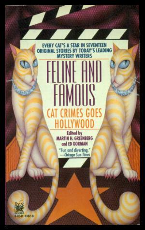 FELINE AND FAMOUS - Cat Crimes Goes: Greenberg, Martin H.;