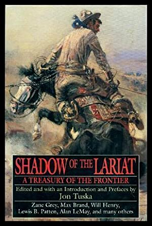 SHADOW OF THE LARIAT - A Treasury of the Frontier