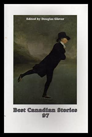 BEST CANADIAN STORIES 97: Glover, Douglas (editor)