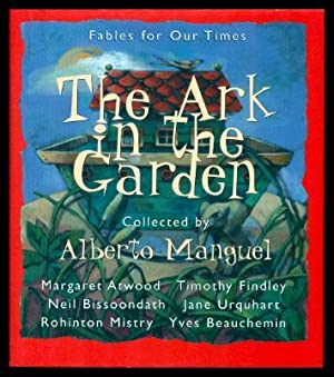 THE ARK IN THE GARDEN - Fables: Manguel, Alberto (editor)