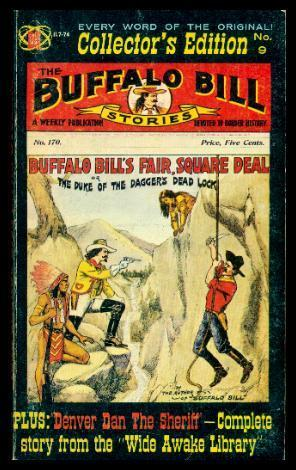 BUFFALO BILL'S FAIR SQUARE DEAL or The Duke of the Dagger's Dead Lock - with - DENVER DAN THE SHE...