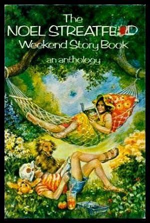 THE NOEL STREATFEILD WEEKEND STORY BOOK: Streatfeild, Noel (editor)