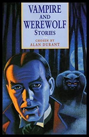 VAMPIRE AND WEREWOLF STORIES: Durant, Alan (editor)