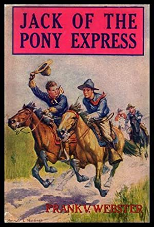 JACK OF THE PONY EXPRESS - or The Young Rider of the Mountain Trails