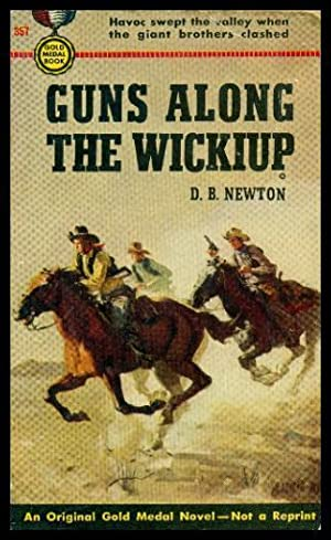 GUNS ALONG THE WICKIUP