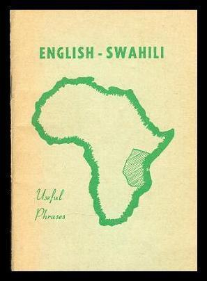 ENGLISH - SWAHILI - Useful Phrases