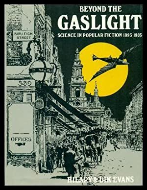 BEYOND THE GASLIGHT - Science in Popular Fiction 1895 - 1905