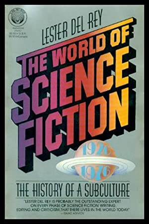 THE WORLD OF SCIENCE FICTION - The History of a Subculture: 1926 - 1976
