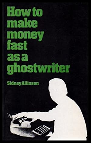 HOW TO MAKE MONEY FAST AS A GHOSTWRITER