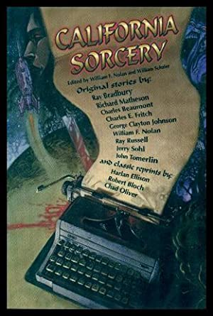 CALIFORNIA SORCERY - A Group Celebration: Nolan, William F.;