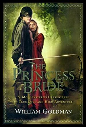 THE PRINCESS BRIDE - S. Morgenstern's Classic: Goldman, William