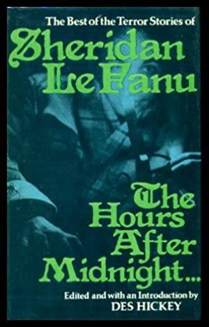 THE HOURS AFTER MIDNIGHT - The Best of the Terror Stories of Sheridan Le Fanu