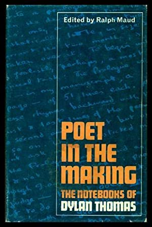 POET IN THE MAKING - The Notebooks of Dylan Thomas