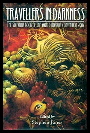 TRAVELLERS IN DARKNESS - The Souvenir Book of the World Horror Convention 2007