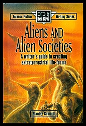 ALIENS AND ALIEN SOCIETIES - A Writer's Guide to Creating Extraterrestrial Life Forms