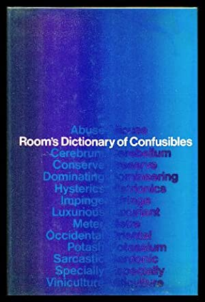 ROOM'S DICTIONARY OF CONFUSIBLES