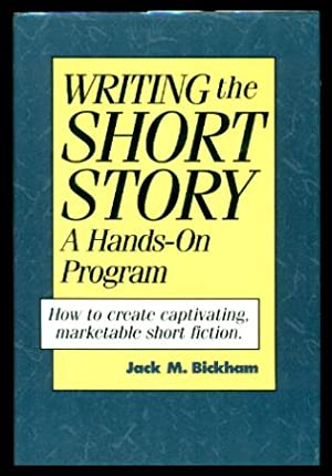 WRITING THE SHORT STORY - A Hands-On Program