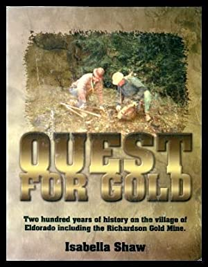 QUEST FOR GOLD - Two Hundred Years of History of the Village of Eldorado, Ontario, including the ...