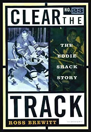 CLEAR THE TRACK - The Eddie Shack Story