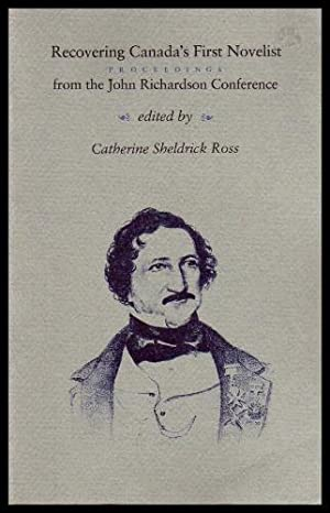 RECOVERING CANADA'S FIRST NOVELIST - Proceedings from: Ross, Catherine Sheldrick