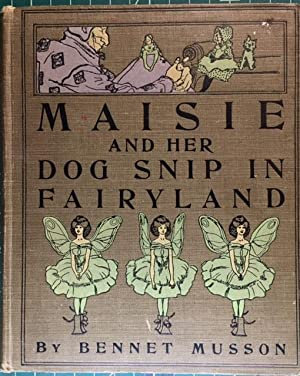 Maisie & Her Dog Snip in Fairyland: Bennet Musson