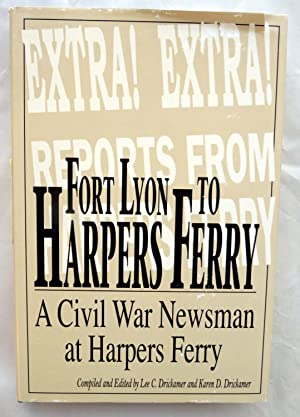 Fort Lyon to Harper's Ferry: On the: Moulton, Charles, and