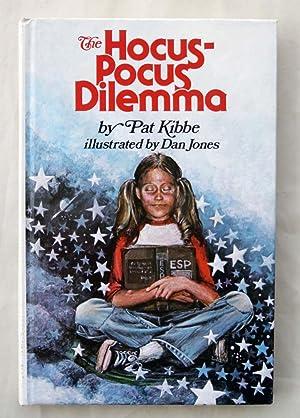 The Hocus-Pocus Dilemma (SIGNED): Kibbe, Pat