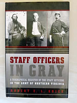 Staff Officers in Gray: A Biographical Register: Krick, Robert E