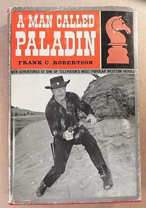 A Man Called Paladin: Frank C. Robertson