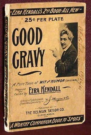 Good Gravy - a Pure Tonic of: Ezra Kendall