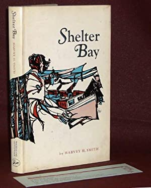 Shelter Bay: Tales of the Quebec North: Harvey H. Smith