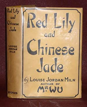 Red Lily and Chinese Jade, Three Chapters in the Chinatown Life of Donald Martin, M. D