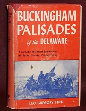 Buckingham Palisades of the Delaware River; Historical Symposium of the Catholic Church in Bucks ...